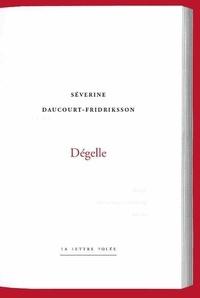 Séverine Daucourt-Fridriksson - Dégelle.