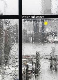Séverine Daucourt-Fridriksson - Noire substance.