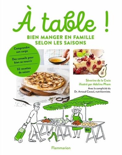 A table!. Bien manger en famille selon les saisons