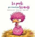 Séverine de La Croix et Anthony Signol - La poule qui n'aimait pas les oeufs.