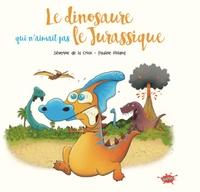 Séverine de La Croix et Pauline Roland - Le dinosaure qui n'aimait pas le Jurassic.