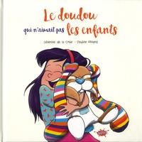 Séverine de La Croix et Pauline Roland - Le Doudou qui n'aimait pas les enfants.