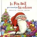 Séverine de La Croix et Anthony Signol - Le Père Noël qui n'aimait pas les cadeaux.