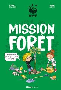 Séverine de La Croix et Laurent Audouin - Mission Forêt - Apprends les gestes qui sauvent les forêts !.