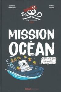 Séverine de La Croix et Laurent Audouin - Mission océan - Apprends les gestes qui sauvent le monde marin !.