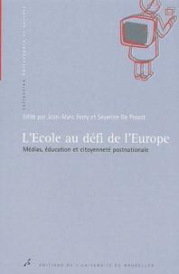 Séverine De Proost et Jean-Marc Ferry - L'école au défi de l'Europe. - Médias, éducation et citoyenneté postnationale.