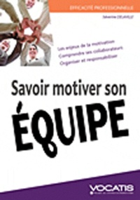Séverine Delaville - Savoir motiver son équipe.