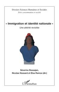 Séverine Dessajan et Nicolas Hossard - Immigration et identité nationale - Une altérité revisitée.