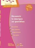 Séverine Fix et Brigitte Pétuaud - Découvrir la musique au quotidien Ecole maternelle MS GS CP - Guide pour l'enseignant.