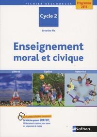 Enseignement moral et civique Cycle 2- Liberté, égalité, fraternité - Séverine Fix |