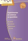 Séverine Fix et Laurence Deguilloux - Expérimenter en sciences au quotidien - Des activités pour construire progressivement des savoirs.