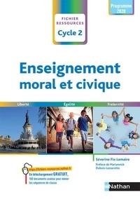 Séverine Fix-Lemaire - Enseignement moral et civique Cycle 2 - Liberté, égalité, fraternité. Fichier ressources.