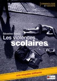 Séverine Foenix - Les violences scolaires - Une enquête édifiante.