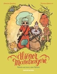 Séverine Gauthier et Thomas Labourot - Aliénor Mandragore Tome 1 : Merlin est mort, vive Merlin !.