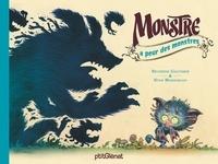 Séverine Gauthier et Stan Manoukian - Monstre a peur des monstres.