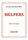 Séverine Grandgeorges - Helpers - Un roman témoignage.
