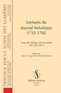 Séverine Huguenin et Timothée Léchot - Lectures du Journal helvétique (1732-1782) - Actes du colloque de Neuchâtel, 6-8 mars 2014.
