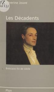 Séverine Jouve - Les Décadents - Bréviaire fin de siècle.