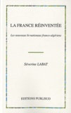 Séverine Labat - La France réinventée - Les nouveaux bi-nationaux franco-algériens.