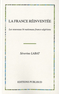 Openwetlab.it La France réinventée - Les nouveaux bi-nationaux franco-algériens Image
