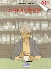 Séverine Lambour et Benoît Springer - La Rebouteuse.