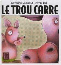 Séverine Lambour - Le trou carré.