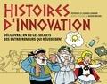 Séverine Le Loarne et Roger Brunel - Histoires d'innovation - Découvrez en BD les secrets des entrepreneurs qui réussissent.