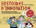 Séverine Le Loarne-Lemaire et Roger Brunel - Histoires d'innovation - Découvrez en BD les secrets des entrepreneurs qui réussissent.