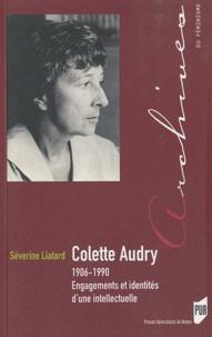 Séverine Liatard - Colette Audry (1906-1990) - Engagements et identités d'une intellectuelle.