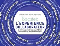Severine Loureiro et Myriam Lepetit-Brière - Boostez l'expérience collaborateur - La méthode pour attirer, engager, fidéliser en proposant une expérience mémorable.