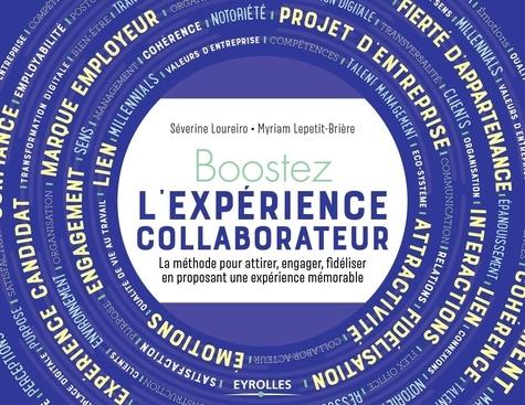 Boostez l'expérience collaborateur. La méthode pour attirer, engager, fidéliser en proposant une expérience mémorable
