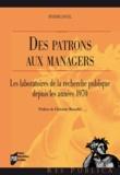 Séverine Louvel - Des patrons aux managers - Les laboratoires de la recherche publique depuis les années 1970.