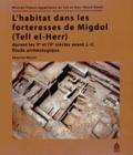 Séverine Marchi - L'habitat dans les forteresses de Migdol (Tell el-Herr) durant les Ve et IVe siècles avant J-C - Etude archéologique.