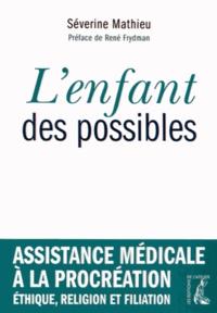 Lenfant des possibles - Assistance médicale à la procréation, éthique, religion et filiation.pdf