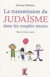Séverine Mathieu - La transmission du judaïsme dans les couples mixtes.