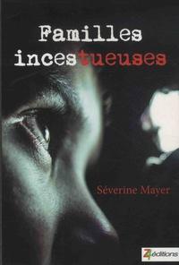 Séverine Mayer - Familles inces-tueuses.