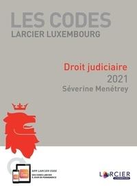 Séverine Menétrey - Code Larcier Luxembourg - Droit judiciaire - 2021 - À jour au 1<sup>er</sup> septembre 2020.