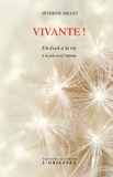 Séverine Millet - Vivante ! - Un éveil à la vie, à la joie et à l'amour.