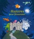 Séverine Onfroy et Eléonore Cannone - Histoires pour frissonner.