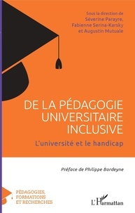 Séverine Parayre et Fabienne Serina-Karsky - De la pédagogie universitaire inclusive - L'université et le handicap.
