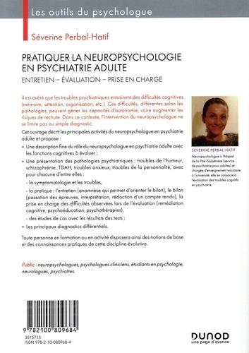 Pratiquer la neuropsychologie en psychiatrie adulte. Entretien, évaluation, prise en charge