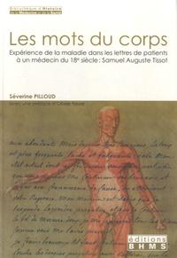 Séverine Pilloud - Les mots du corps - Expérience de la maladie dans les lettres de patients à un médecin du 18e siècle.