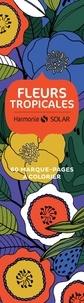Séverine Prélat - Fleurs tropicales - 60 marque-pages à colorier.