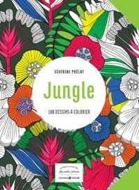 Séverine Prélat - Jungle - 100 dessins à colorier.