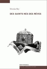 Séverine Rey - Des saints nés des rêves - Fabrication de la sainteté et commémoration des néomartyrs à Lesvos (Grèce).