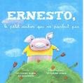 Séverine Robin et  Dominick - Ernesto, le petit cochon qui ne parlait pas.