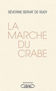 Téléchargement de livres complets La Marche du crabe in French 9782749942612
