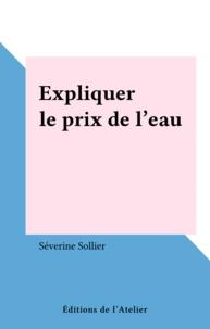 Séverine Sollier - Expliquer le prix de l'eau.