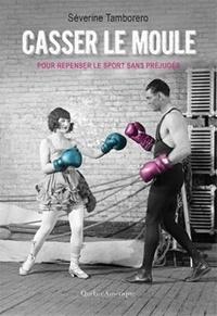 Casser le moule - Pour repenser le sport sans préjugés.pdf