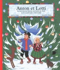 Séverine Vidal et Amandine Meyer - Anton et Lotti - La merveilleuse histoire des boules de Noël de Goetzenbrück et Meisenthal.
